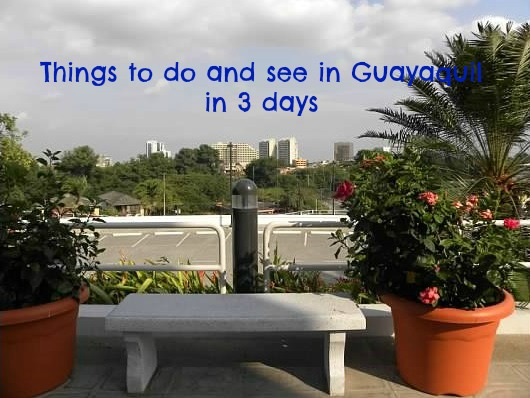 10 things to do in Guayaquil2